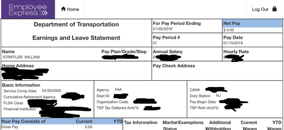 (Bill Striffler via AP) This portion of Bill Striffler's electronic pay stub provided by him to the Associated Press on Friday, Jan. 11, 2019, with portions blacked out by him, shows his recent pay to be $0.00 for his work as an air traffic controller at Newark Airport. Some 800,000 federal employees, more than half still on the job, were due to miss their first paycheck Friday under a partial government shutdown as President Donald Trump and Congress remain at odds over funding for his long-promised U.S.-Mexico border wall.