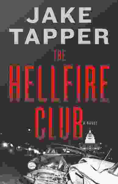 Jake Tapper's new political thriller is at its best when it's most bonkers