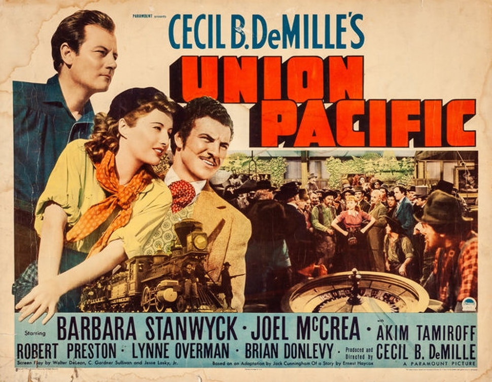(Photo courtesy Paramount) Cecil B. DeMille's 1943 movie Union Pacific was very loosely based on the building of the transcontinental railroad.