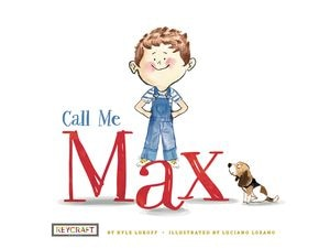 """(Photo courtesy of Reycraft Books) Pictured is the book cover of """"Call Me Max"""" written by Kyle Lukoff and illustrated by Luciano Lozano. The story is about a transgender boy."""
