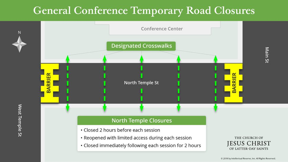 Temporary road closures that will take place during General Conference of The Church of Jesus Christ of Latter-day Saints.