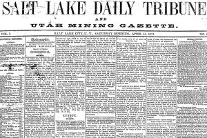 The first edition of The Salt Lake Daily Tribune and Utah Mining Gazette was published on Saturday, April 15, 1871. The Tribune celebrates its 150th birthday in 2021.