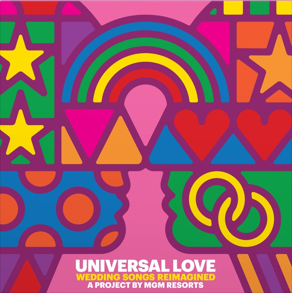 "This cover image released by Legacy Recordings shows ""Universal Love,"" a collection of reimagined popular love songs to honor the LGBTQ community. The album, available on streaming platforms like Spotify and Apple Music Thursday, was produced by MGM Resorts and is distributed through Sony Music's Legacy Recordings. (Legacy Recordings via AP)"
